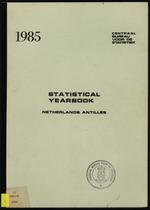 STATISTICAL YEARBOOK NETHERLANDS ANTILLES 1985