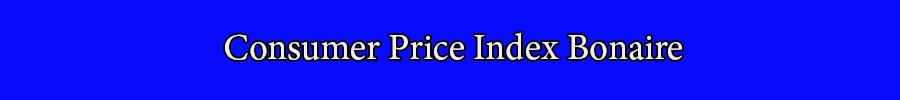 Consumer Price Index Bonaire